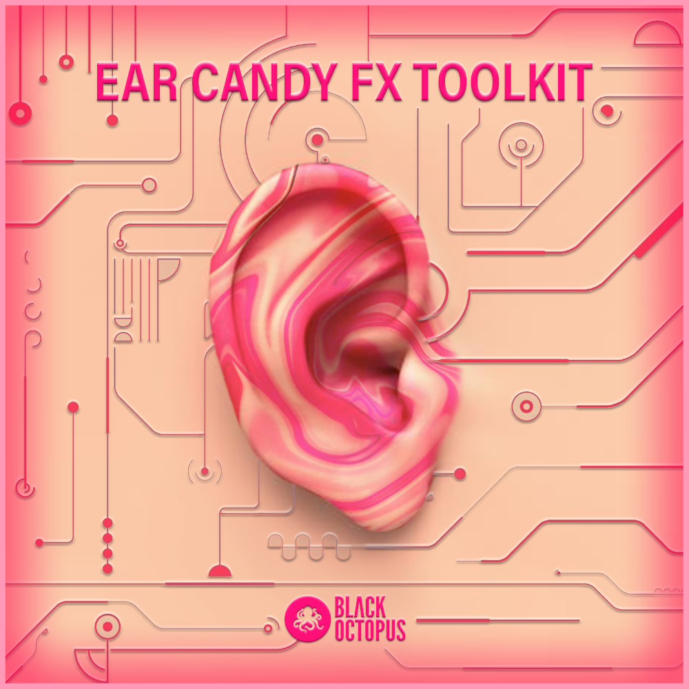 Black Octopus Sound | Ear Candy FX Toolkit