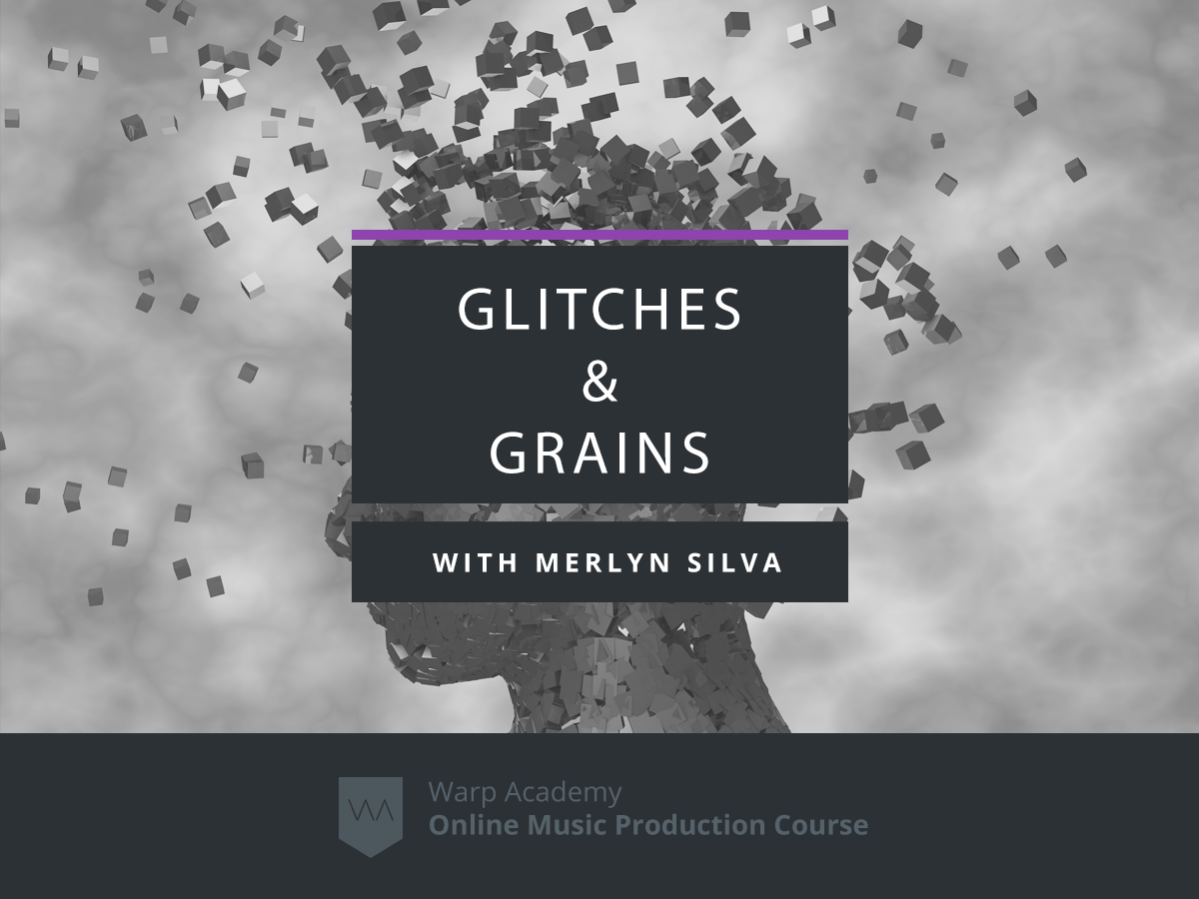 Glitches & Grains | Granular Synthesis Course