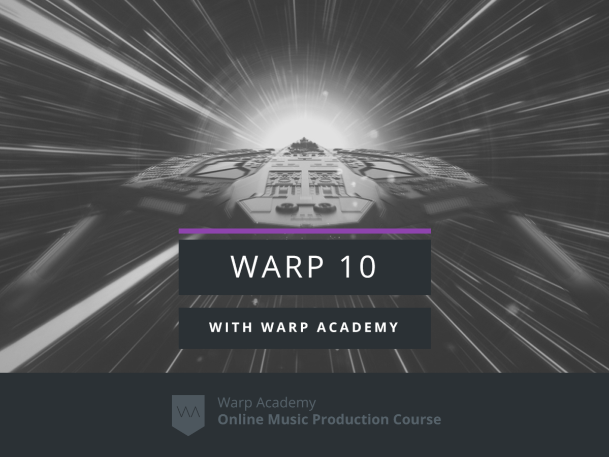 Warp 10 | Learn Ableton 10 for Free
