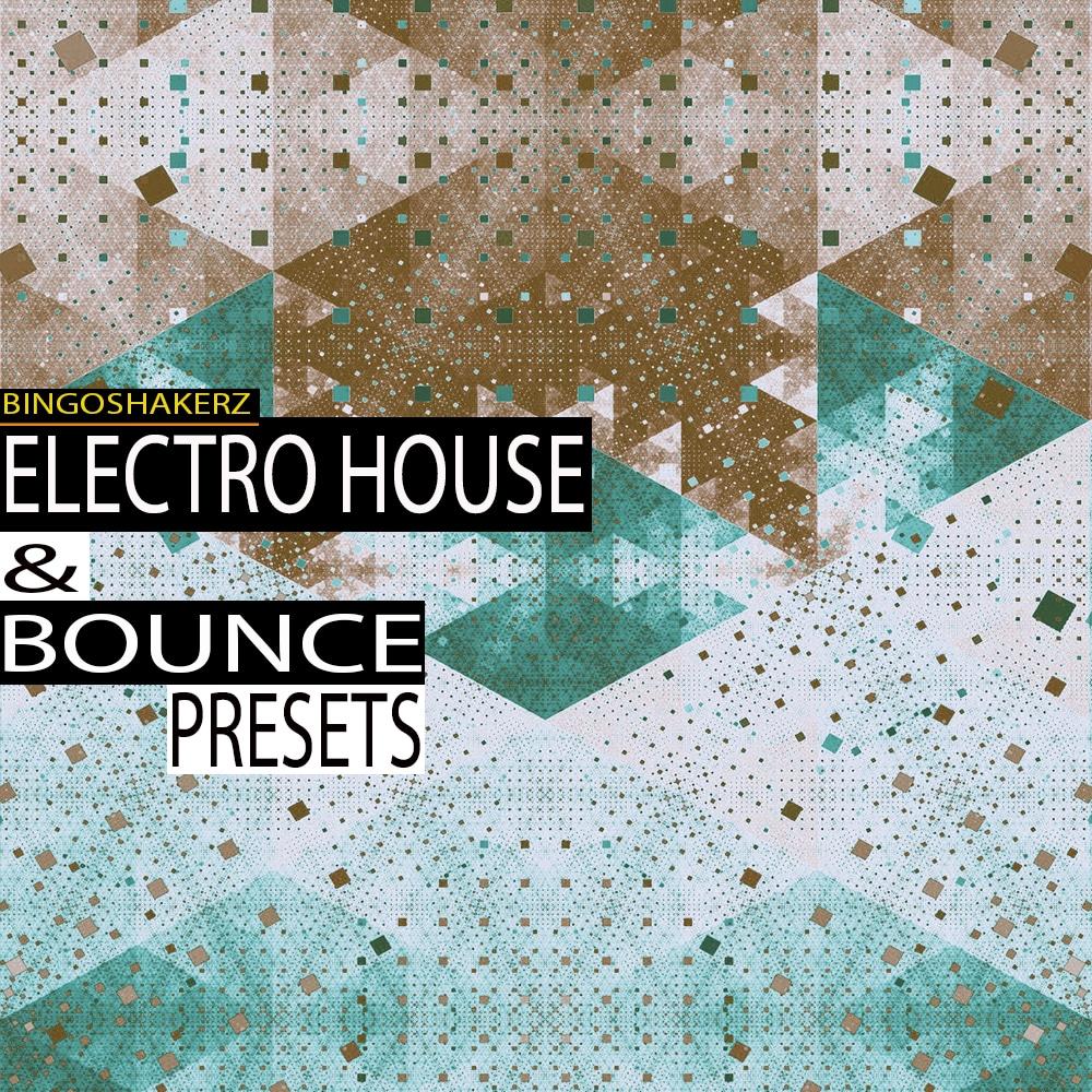 Bingoshakerz | Electro House & Bounce Presets