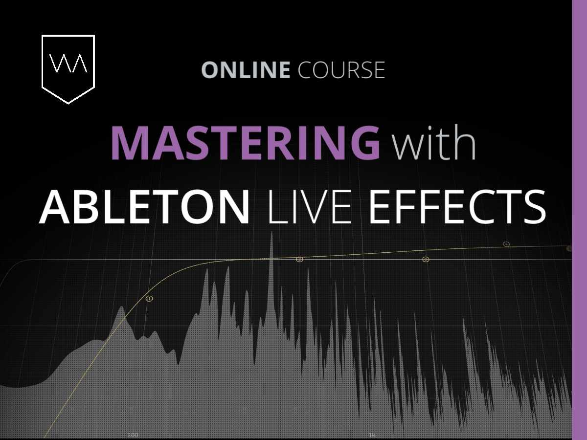 Mastering with Ableton Live Effects Course Feature Graphic